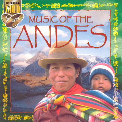 MUSIC OF THE ANDES - WAYNA TAKI
