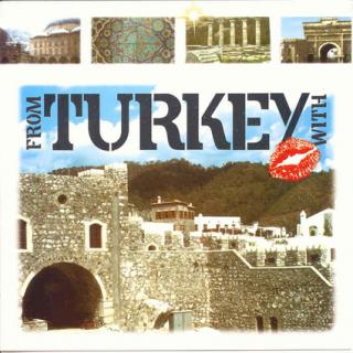 TURKEY - KISSES FROM TURKEY